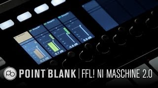 FFL! Creating a Track in Maschine 2.0 - 29.11.13