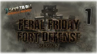 Feral Friday Fort Defense ¬ Season 2 ¬  Day 1 -  Bring On The Hordes!