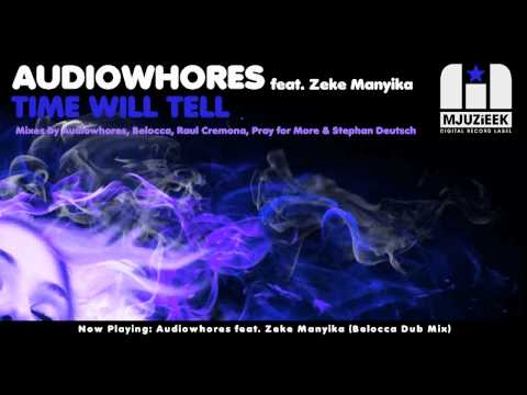 Audiowhores feat. Zeke Manyika - Time Will Tell (Belocca Dub Mix)
