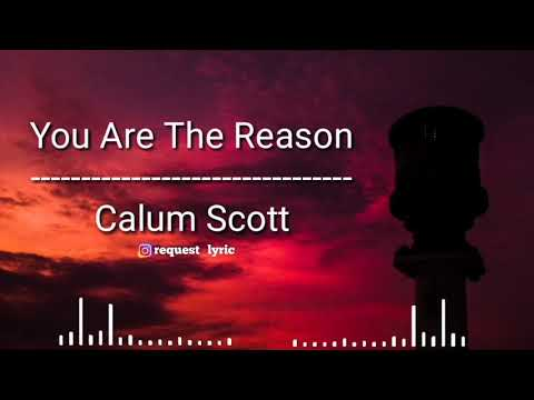 lirik-lagu-||-you-are-the-reason---calum-scott