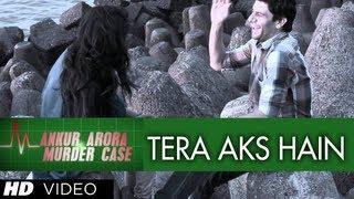Tera Aks Hain Song By Sunidhi Chauhan | Ankur Arora Murder Case