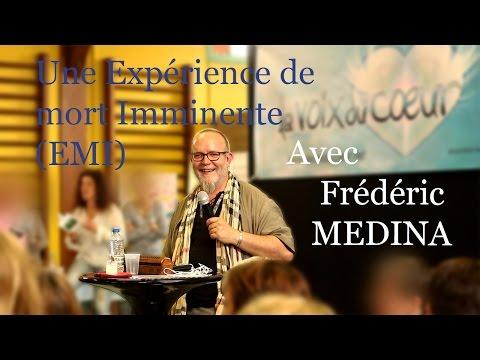 Expérience de Mort Imminente EMI avec Frédéric MEDINA