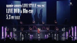 安室奈美恵 / LIVE DVD&Blu-ray「namie amuro LIVE STYLE 2016-2017」15sec TV-SPOT