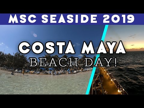 Costa Maya, Mexico Beach With Lunch & Our Final Sail Away! | MSC Seaside 2019! | Ep  19