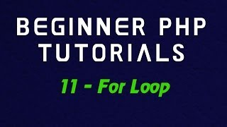 Beginner PHP Tutorial - 11 - For Loop Mp3