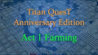 Titan Quest: Anniversary Edition, Act 1 Farming Guide