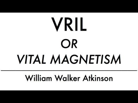 William Walker Atkinson: VRIL OR VITAL MAGNETISM Lesson 12