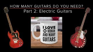 HOW MANY GUITARS do you NEED? - Part 2: ELECTRIC Guitars - Guitar Discoveries #49