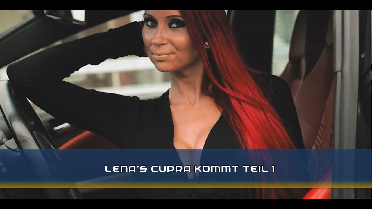 Lena Heart´s Cupra kommt Teil 1 - YouTube