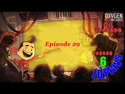 JD's Screw Ups, A Comprehensive List - S06E29 - Oxygen Not Included - Oil Upgrade