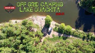 Lake Ouachita Off Gŗid Camping - Van Life - Small Talk Arkansas