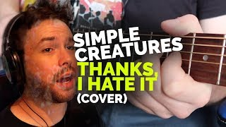 Simple Creatures Thanks I Hate It