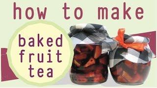 BAKED FRUIT TEA