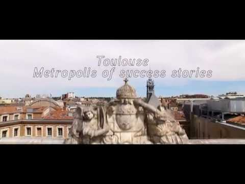 Toulouse - Metropolis of success stories