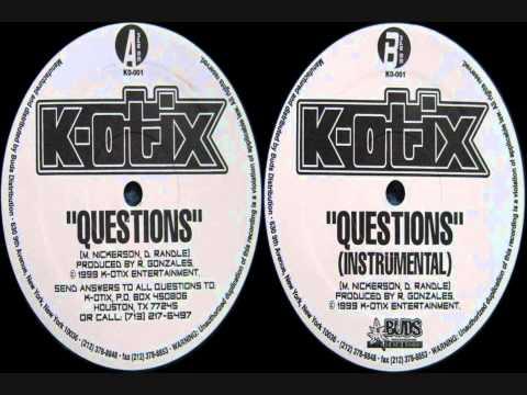 K-otix - Questions