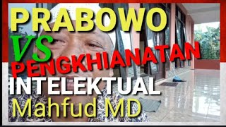 *168* Prabowo menang! PRABOWO VS PENGKHIANATAN INTELEKTUAL MAH…