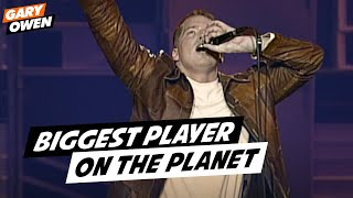 Gary Owen | Biggest Player On The Planet