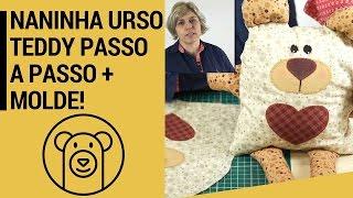 Naninha Urso Teddy Com Zíper e Molde Aula Passo a Passo