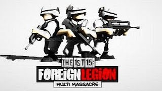 The 1st 15: Foreign Legion: Multi Massacre