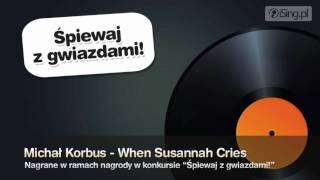 Michał Korbus - When Susannah Cries, iSing.pl