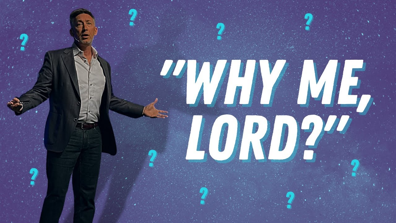 Why me, Lord?   pastor Tom Westberry   06-13-21
