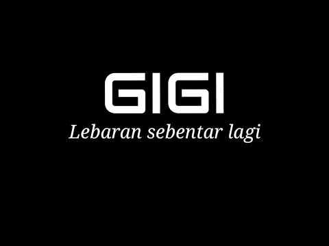 GIGI - Lebaran sebentar lagi | Video lirik lagu | Versi : Arsam Maulana