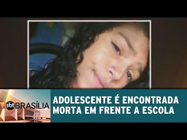 Adolescente é encontrada morta em frente de escola | SBT Brasília 12/03/2019