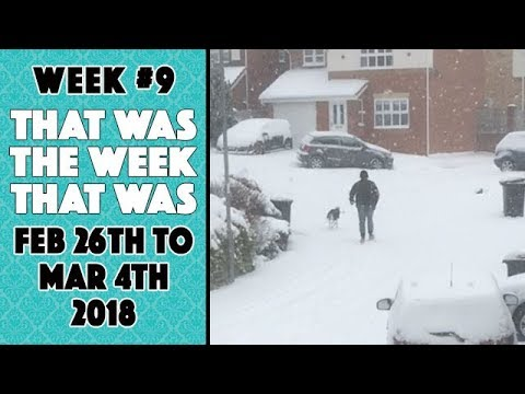 VLOG - That Was The Week That Was Feb 26th to Mar 4th 2018
