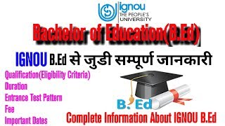 B.Ed from IGNOU    B.Ed from Open universty complete information about eligibility criteria.