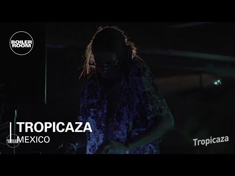 Tropical: Tropicaza Boiler Room Mexico City DJ Set