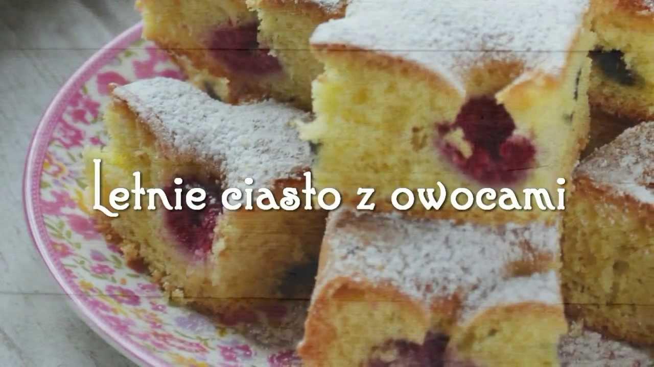 Niebo Na Talerzu Letnie Ciasto Z Owocami