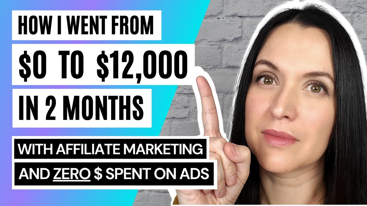 Affiliate Marketing Tutorial For Beginners  0 to 12k Per Month in 2 Months  FREE Traffic Method