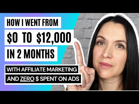 Affiliate Marketing Tutorial For Beginners | $0 to $12k+ Per Month in 2 Months | FREE Traffic Method