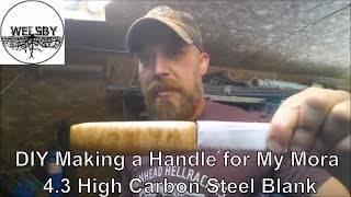 DIY Making a Handle for My Mora 4.3 High Carbon Steel Blank
