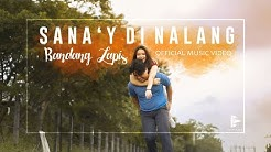 Sana'y Di Nalang - Bandang Lapis   Official Music Video