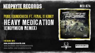 Punx Soundcheck ft. FERAL is KINKY - Heavy medication (Endymion remix) (NEO074)