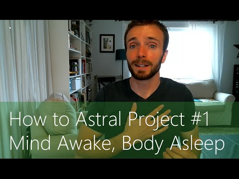 How to Astral Project #1 - Mind Awake Body Asleep