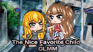 The Nice Favorite Child [(Gacha Life Mini Movie / Sad Story)]