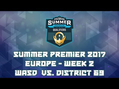 Paladins Summer Premiere 2017 Week 2 EU: WASD Sports vs. District 69