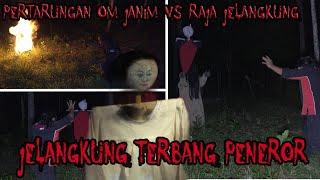RAJA JELANGKUNG TERBANG TEROR OM JANIM