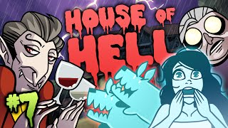House Of Hell - Part 7 - Hanging Around