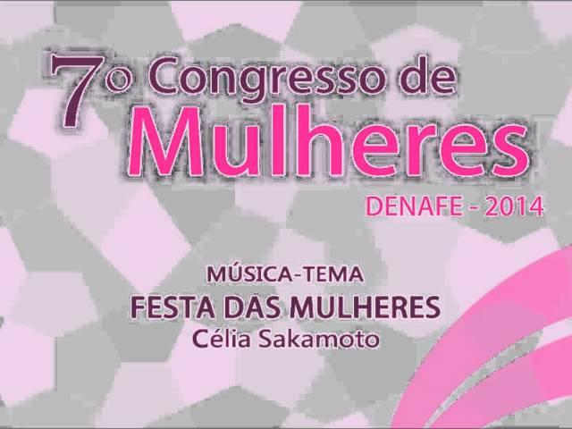 Musica Tema do 7┬║ Congresso de Mulheres - DENAFE - 2014 COBRAMAD.