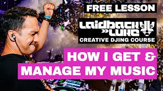 How I Get & Manage My Music - Free Laidback Luke DJ Tutorial