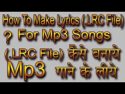 HINDI | Part 1 - How To Make Lyrics (.LRC) Of Mp3 Songs | Mp3 गाने  फाइल के लिए लिरिक्स कैसे बनाये?