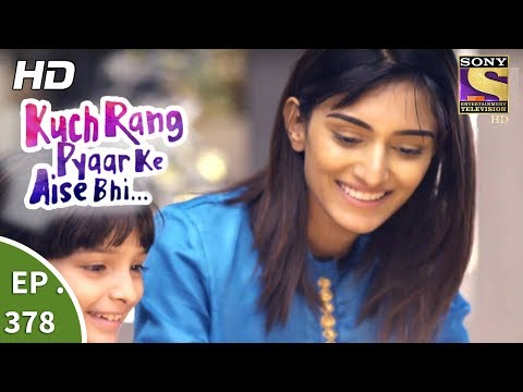 Kuch Rang Pyar Ke Aise Bhi - कुछ रंग प्यार के ऐसे भी - Ep 378 - 10th August, 2017