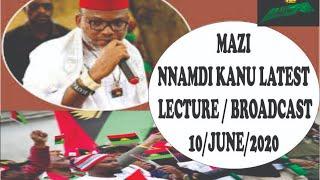 BIAFRA : MAZI NNAMDI KANU LATEST  LIVE BROADCAST 10/ JUNE/2020