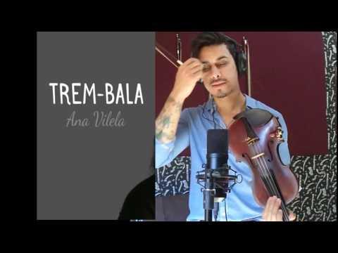 Ana Vilela - TREM BALA by Douglas Mendes Violin Cover