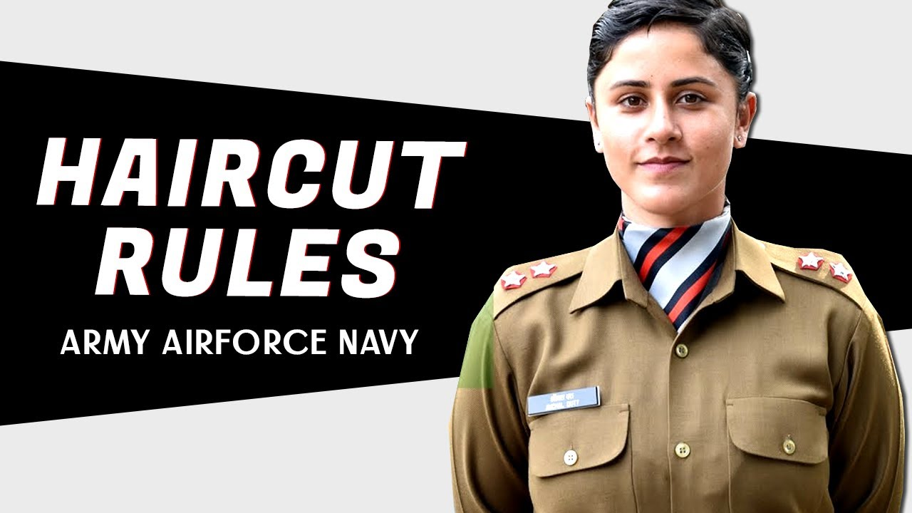 do girls cut their hair in army, navy and air force? - armed forces haircut rules