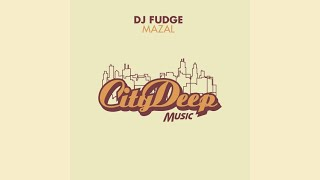 DJ Fudge - Mazal (Main Mix)