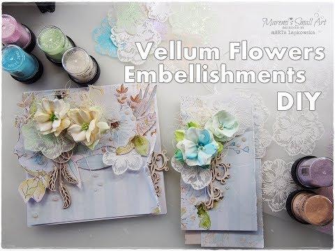 DIY Vellum Flowers, Embellishments for Cardmaking ♡ Maremi's Small Art ♡